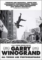 Cover image for Garry Winogrand : all things are photographable / directed by Sasha Waters Freyer.