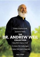 Cover image for The Dr. Andrew Weil collection / directed by Tony Greco.