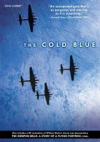 Cover image for The cold blue / Vulcan Productions ; directed by Erik Nelson ; produced by Peter Hankoff, Erik Nelson.