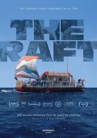 Cover image for The raft / presented by Metrograph Pictures ; produced by Erik Gandini ; written and directed by Marcus Lindeen.