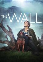 Cover image for The wall / directed by Julian Roman Polser ; writer, Marlen haushofer.