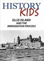 Cover image for History kids. Ellis Island and the immigration process.