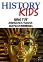 Cover image for History kids. King Tut and other famous Egyptian mummies.