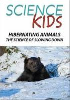 Cover image for Hibernating animals : the science of slowing down.