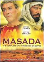 Cover image for Masada / NBC Universal, Inc. ; produced in association with Arnon Milchan Film Productions, Ltd. ; produced by George Eckstein ; written for television by Joel Oliansky ; directed by Boris Sagal.
