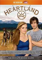 Cover image for Heartland. The complete second season/ Seven24 Films and Dynamo Films present in association with the Canadian Broadcasting Corporation ; produced by Tina Grewal ; written by Heather Conkie ... [et al.] ; directed by T.W. Peacocke ... [et al.].