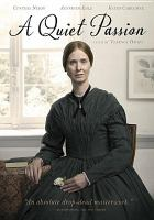 Cover image for A quiet passion / Gibson & MacLeod, Weathervane Productions and Screen Flanders in association with Double Dutch International and Indomitable Entertainment present a Hurricane Films, Potemkino and Scope Pictures production ; a Terence Davies film ; written and directed by Terence Davies ; produced by Roy Boulter, Sol Papadopoulos.