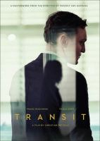Cover image for Transit / The Match Factory presents a Schramm Film Koerner & Weber Production in co-production with Neon Productions and Zoe Arte Arte France Cinéma; produced by Florian Koerner von Gustorf, Michael Weber; director, Christian Petzold; screenplay by Christian Petzold..