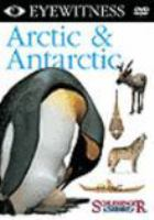 Cover image for Arctic & Antarctic / a CAFE production for BBC Worldwide Americas, Dorling Kindersley Vision in association with Oregon Public Broadcasting ; director, Alexandra Beazley ; producer, Richard Thomson ; writer, Lynette Singer.