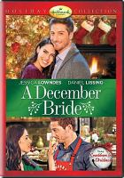 Cover image for A December bride / Hallmark Channel presents ; produced by Oliver de Caigny ; written by Karen Berger ; directed by David Winning.