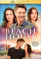 Cover image for The beach house / Hallmark Channel presents ; a Hallmark Hall of Fame production ; produced by Ron French, Stephen Harmaty ; written by Maria Nation ; directed by Roger Spottiswoode.