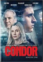 Cover image for Condor. Season 1 / creators, Todd Katzberg, Ken Robinson, Jason Smilovic.