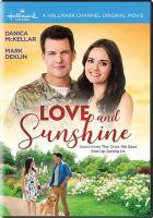 Cover image for Love and sunshine / teleplay by Bart Baker & Glenn Rabney ; director, Ellie Kanner.