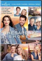 Cover image for Chesapeake shores. Season four / Hallmark Channel presents a Chesapeake Shores production.
