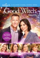 Cover image for Good witch. Season six / Hallmark Channel presents.