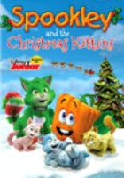 Cover image for Spookley and the Christmas kittens / Holiday Hill Farm presents ; producers, Joe Troiano, Bernie Denk, Laurent M. Abecassis ; written by Joe Troiano, Jim Lewis ; directed by Bernie Denk.
