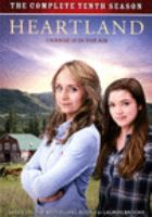Cover image for Heartland. The complete tenth season (Canada) = the complete ninth season (U.S.) / Seven24 Films and Dynamo Films present in association with The Canadian Broadcasting Corporation ; produced by Jamie Paul Rock ; writers, Heather Conkie [and four others] ; directors, Dean Bennett [and eight others].