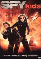 Cover image for Spy kids / Dimension Films presents a Troublemaker Studios production of a Robert Rodriguez film.