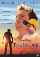 Cover image for The rookie / 98 MPH Productions ; Gran Via ; Walt Disney Pictures ; producers, Mark Ciardi, Gordon Gray, Mark Johnson ; writer, Mike Rich ; director, John Lee Hancock.