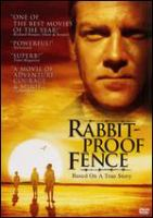 Cover image for Rabbit-proof fence / Miramax Films, HanWay and Australian Film Finance Corporation present a Rumbalara Films, Olsen Levy Production in association with Showtime Australia ; producers, Phillip Noyce, Christine Olsen, John Winter ; screenplay writer, Christine Olsen ; director, Phillip Noyce.