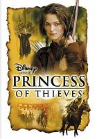 Cover image for Princess of thieves / Walt Disney Home Video and the Wonderful world of Disney television, a Granada Entertainment production ; producer, Craig McNeil ; writer, Robin Lerner ; director, Pete Hewitt.