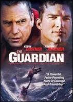 Cover image for The guardian / Touchstone Pictures and Beacon Pictures present ; a Contrafilm/Firm Films production ; produced by Beau Flynn, Tripp Vinson ; written by Ron L. Brinkerhoff ; directed by Andrew Davis.