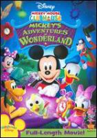 Cover image for Mickey Mouse Clubhouse. Mickey's adventures in Wonderland.