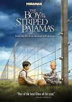 Cover image for The boy in the striped pajamas / Miramax Films presents in association with BBC Films a Heyday Films production ; a film by Mark Herman ; co-producer, Rosie Alison ; executive producers, Mark Herman, Christine Langan ; produced by David Heyman ; written for the screen and directed by Mark Herman.