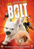 Cover image for Bolt / Walt Disney Animation Studios ; Walt Disney Pictures presents ; produced by Clark Spencer ; screenplay by Dan Fogelman, Chris Williams ; directed by Byron Howard, Chris Williams.