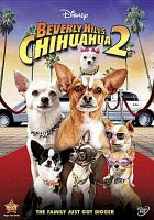 Cover image for Beverly Hills chihuahua 2 / Walt Disney Pictures presents ; an MPCA production ; written by Dannah Phirman & Danielle Schneider ; produced by Brad Krevoy ; directed by Alex Zamm.