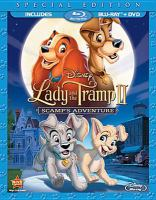Cover image for Lady and the tramp II. Scamp's adventure [BLU-RAY] / Walt Disney Pictures presents ; produced by Walt Disney Television Animation ; directed by Darrell Rooney ; produced by Jeanine Roussel ; screenplay by Bill Motz & Bob Roth.