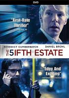 Cover image for The fifth estate / Dreamworks Pictures and Reliance Entertainment present ; in association with Participant Media ; an Anonymous Content production ; a Bill Condon film ; directed by Bill Condon ; screenplay by Josh Singer ; produced by Stave Golin, Michael Sugar.
