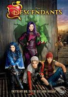 Cover image for Descendants / Walt Disney Studios Home Entertainment presents ; a Disney Channel original movie ; produced by Tracey Jeffrey ; written by Josann McGibbon & Sara Parriott ; directed by Kenny Ortega.