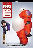 Cover image for Big hero 6 / Walt Disney Animation Studios ; screenplay by Jordan Roberts and Daniel Gerson & Robert L. Baird ; directed by Don Hall, Chris Williams ; producer Roy Conli.