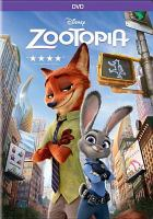 Cover image for Zootopia / Walt Disney Pictures presents ; Walt Disney Animation Studios ; directed by Richard Moore, Jared Bush, Byron Howard ; screenplay by Jared Bush & Phil Johnston ; story by Byron Howard, Jared Bush, Rich Moore, Josie Trinidad, Jim Reardon, Phil Johnston and Jennifer Lee ; additional story material by Dan Fogelman ; producer Clark Spencer.