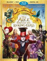 Cover image for Alice through the looking glass [BLU-RAY] / Disney presents ; a Roth Films/Team Todd/Tim Burton production ; written by Linda Woolverton ; produced by Joe Roth, Suzanne Todd, and Jennifer Todd, Tim Burton ; directed by James Bobin.