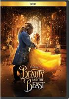 Cover image for Beauty and the beast / Disney presents ; a Mandeville Films production ; a Bill Condon film ; screenplay by Stephen Chbosky and Evan Spiliotopoulos ; produced by David Hoberman, p.g.a. and Todd Lieberman, p.g.a. ; directed by Bill Condon.