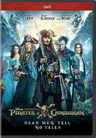 Cover image for Pirates of the Caribbean, dead men tell no tales / Disney and Jerry Bruckheimer Films present ; directed by Joachim Rønning and Espen Sandberg ; story by Jeff Nathanson and Terry Rossio ; screenplay by Jeff Nathanson ; produced by Jerry Bruckheimer ; executive producers, Mike Stenson, Chad Oman, Joe Caracciolo, Jr., Terry Rossio, Brigham Taylor.