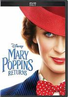 Cover image for Mary Poppins returns / Disney presents ; a Lucamar/Marc Platt production ; a Rob Marshall film ; produced by John DeLuca, Rob Marshall, Marc Platt ; screen story by David Magee & Rob Marshall & John DeLuca ; screenplay by David MaGee ; directed by Rob Marshall.