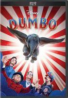 Cover image for Dumbo / Disney presents a Tim Burton/Infinite Detective/Secret Machine Entertainment production ; producers, Justin Springer, Ehren Kruger, Katterli Frauenfelder, Derek Frey ; director, Tim Burton ; writer, Ehren Kruger.