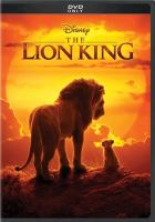 Cover image for The Lion King / producers, John Favreau, Karen Gilchrist, Jeffrey Silver ; writer, Jeff Nathanson ; director, Jon Favreau.