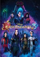 Cover image for Descendants 3 / Walt Disney Studios Home Entertainment ; director, Kenny Ortega ; writers, Josann McGibbon, Sara Parriott.