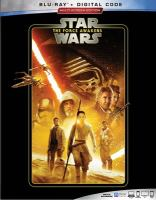 Cover image for Star Wars. Episode VII, The force awakens [BLU-RAY] / a Lucasfilm Ltd. production, a Bad Robot production ; produced by Kathleen Kennedy, J.J. Abrams, Bryan Burk ; written by Lawrence Kasdan & J.J. Abrams and Michael Arndt ; directed by J.J. Abrams.
