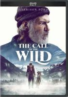 Cover image for The call of the wild / Twentieth Century Studios presents ; a 3 Arts Entertainment production ; produced by Erwin Stoff, James Mangold ; screenplay by Michael Green ; directed by Chris Sanders.