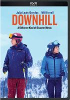 Cover image for Downhill / producers, Anthony Bregman, Julia Louis-Dreyfus, Stefanie Azpiazu ; writers, Jesse Armstrong, Jim Rash, Nat Faxon ; directors, Jim Rash, Nat Faxon.