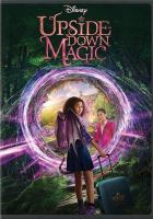 Cover image for Upside-down magic / directed by Joe Nussbaum ; writer, Nick Pustay.