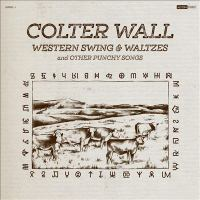 Cover image for Western swing & waltzes and other punchy songs [sound recording] / Colter Wall.