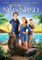 Cover image for Return to Nim's island / ARC Entertainment and Walden Media present a Mazure Kaplan Company/Pictures in Paradise production ; produced by Paula Mazur, Chris Brown, and Tom Hoffie ; directed by Brendan Maher.