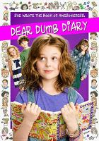 Cover image for Dear dumb diary / ARC Entertainment ; Walden Media ; directed by Kristin Hanggi ; produced by Don Schain ... [and others] ; Teleplay by Kristin Hanggi & Jim Benton.