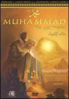 Cover image for Muhammad : the last prophet / Badr International & Muwaffak al-Harithy present a Richcrest Animation production ; produced by Richard Rich, Terry L. Noss and Thomas J. Tobin ; screen play, Brian Nissen ; directed by Richard Rich.